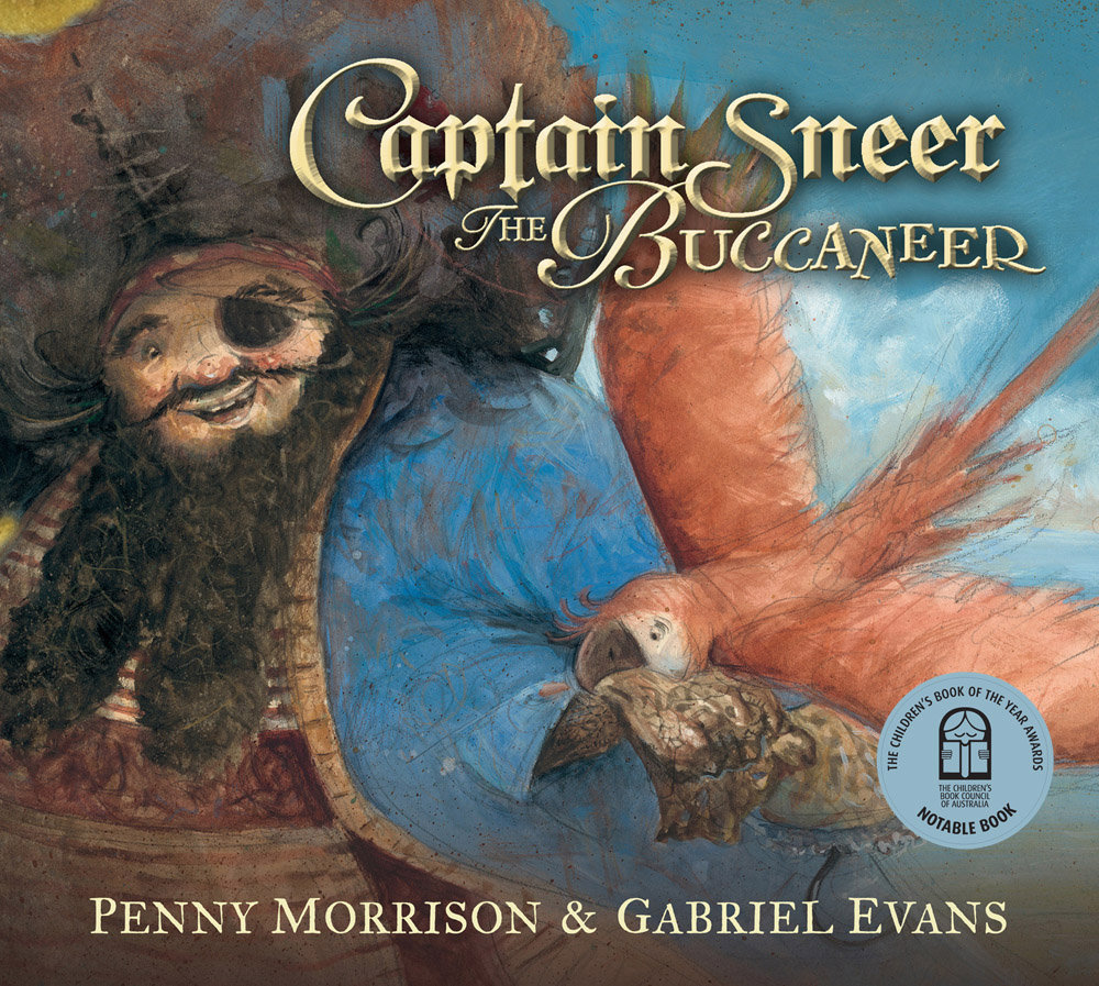 Cover art for Captain Sneer the Buccaneer by Penny Morrison/Gabriel Evans (Walker Books)